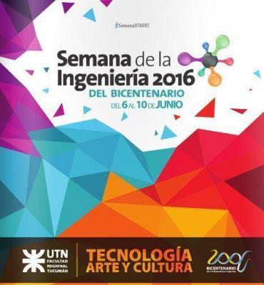 Semana de la Ingeniería 2016: Ciencia, Tecnología y Sociedad ante el Bicentenario